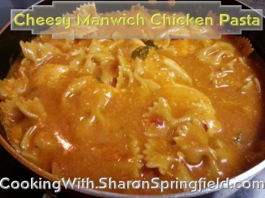 Cheesy Manwich Chicken Pasta