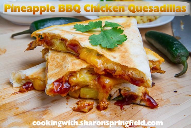 Pineapple BBQ Chicken Quesadillas