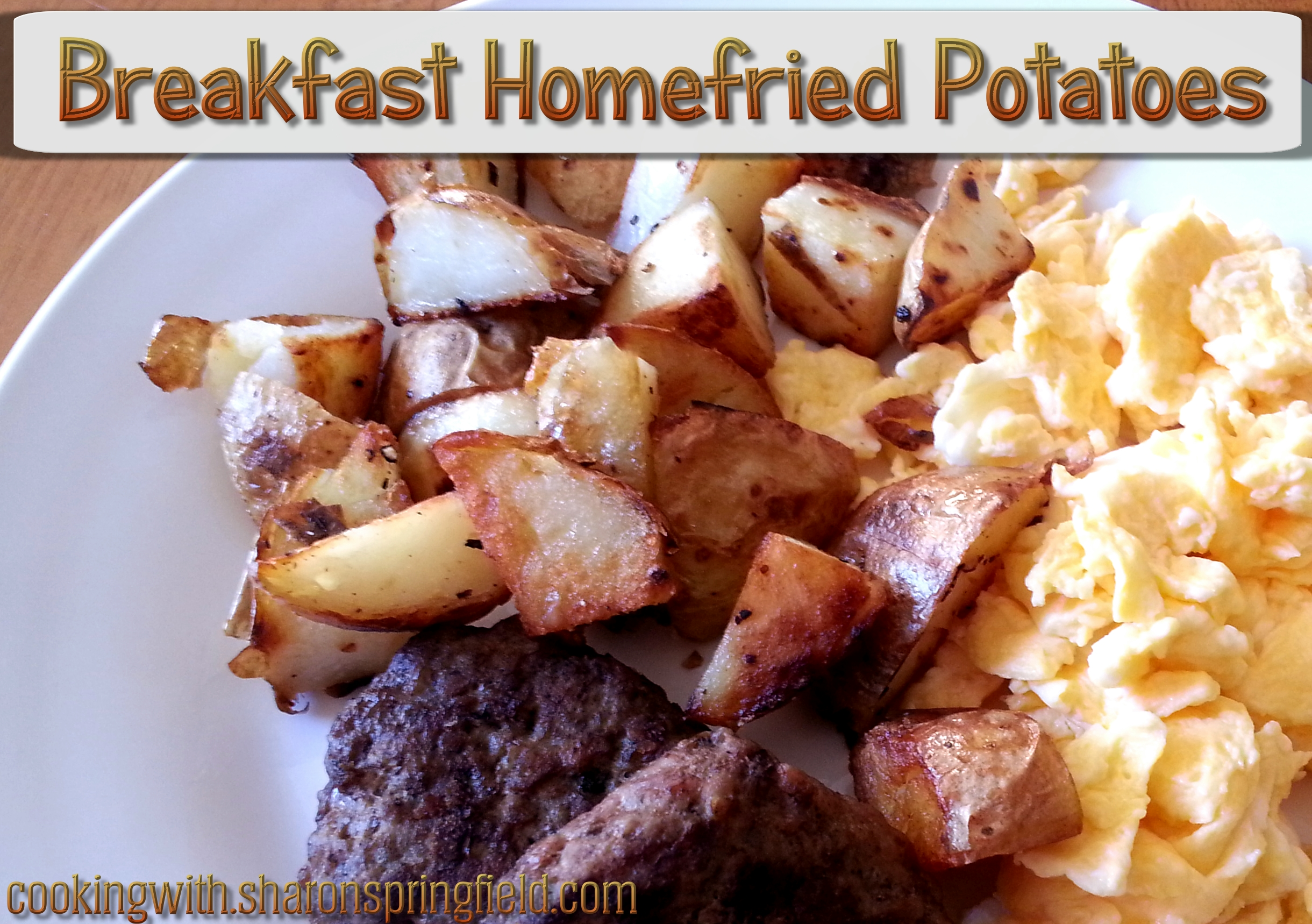 Breakfast Homefries - Homefried Potatoes