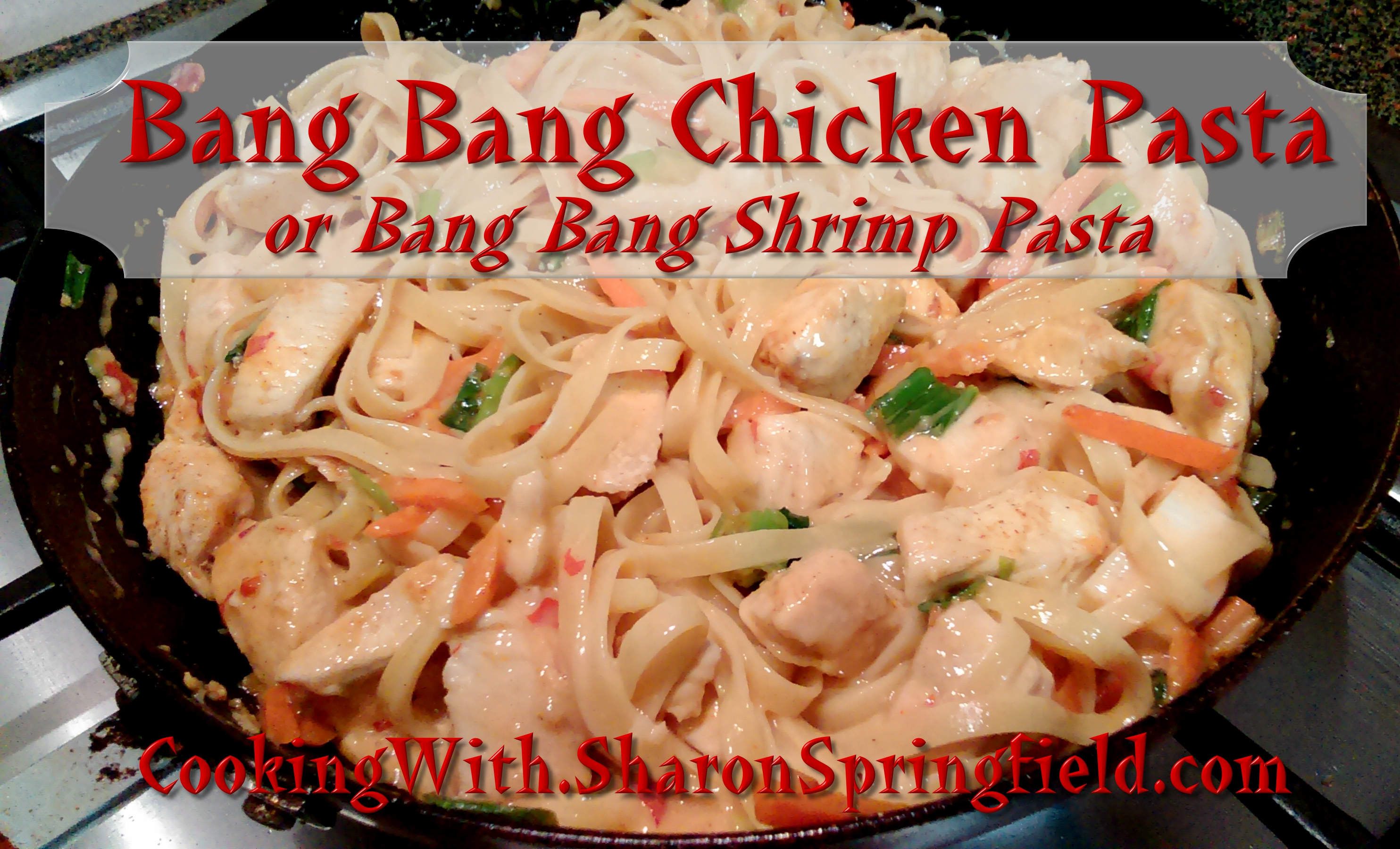 Bang Bang Chicken Pasta or Bang Bang Shrimp Pasta